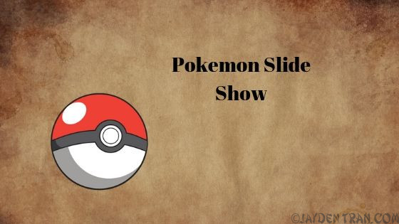My Pokemon slide show