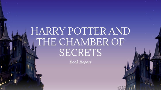 Book Report on Harry Potter Chamber of Secrets