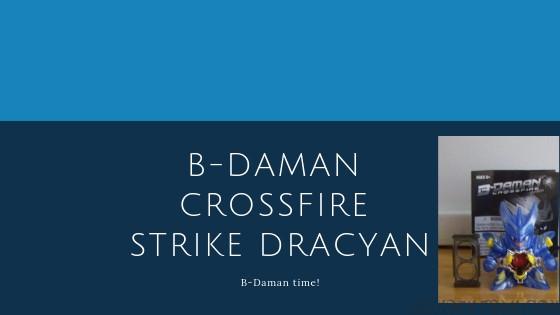 B-Daman Crossfire Strike Dracyan
