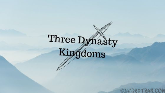 Three Dynasty Kingdom- Chapter 1 The Beginning