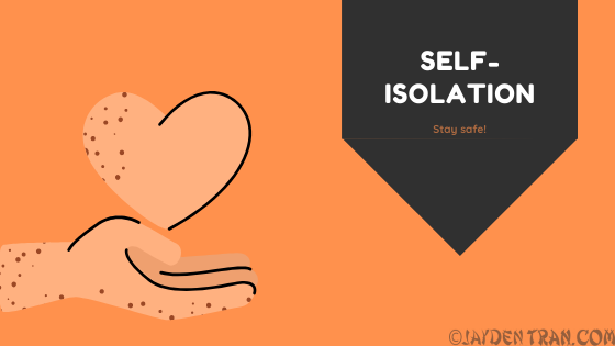 Self- Isolation